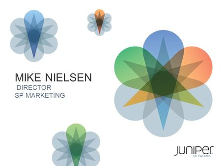 1 MIKE NIELSEN DIRECTOR SP MARKETING. CONTENT DELIVERY NETWORKS.