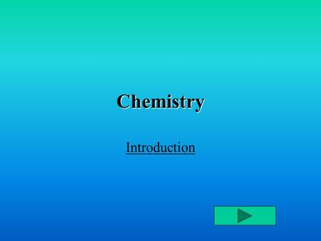 Chemistry Introduction. Menu Definitions Classification of Matter Properties of Matter Measurement and SI Units Working with Numbers Quit.