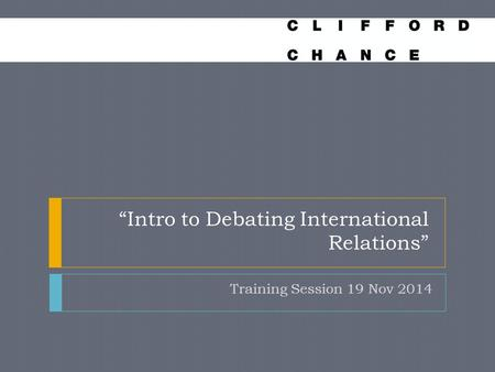 """Intro to Debating International Relations"" Training Session 19 Nov 2014."