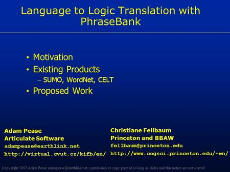 Copy right 2003 Adam Pease permission to copy granted so long as slides and this notice are not altered Language to Logic Translation.