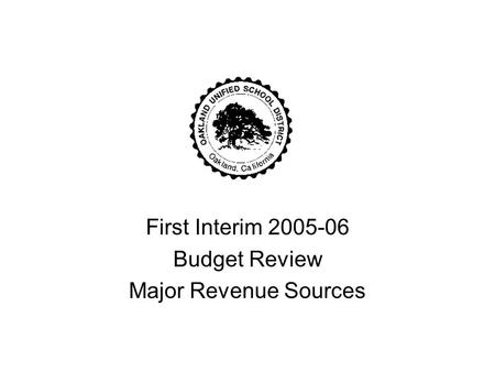 First Interim 2005-06 Budget Review Major Revenue Sources.
