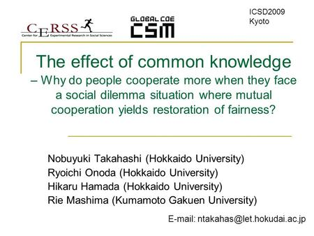 The effect of common knowledge – Why do people cooperate more when they face a social dilemma situation where mutual cooperation yields restoration of.