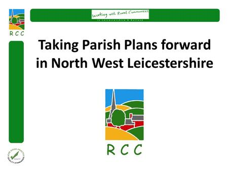 Taking Parish Plans forward in North West Leicestershire.