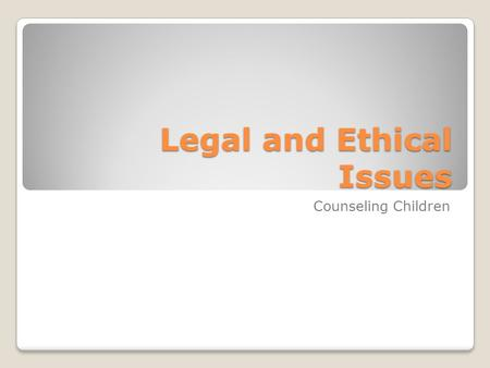 Social legal and ethical issues in counselling essays of elia