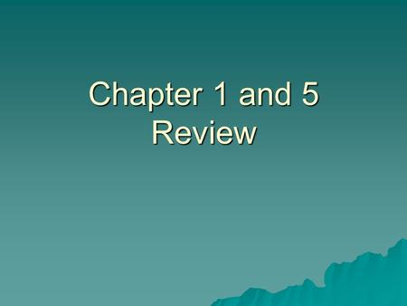 Chapter 1 and 5 Review. The three sides of the health triangle are  A. fruits, veggies, and dairy products  B. height, weight, and gender  C. long-term.