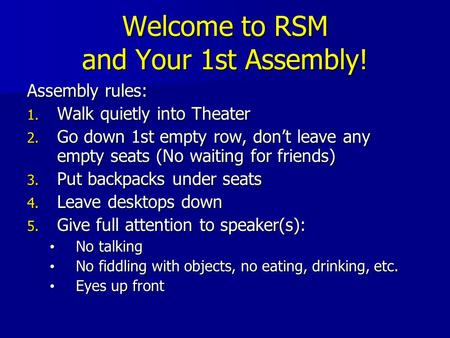 Welcome to RSM and Your 1st Assembly!