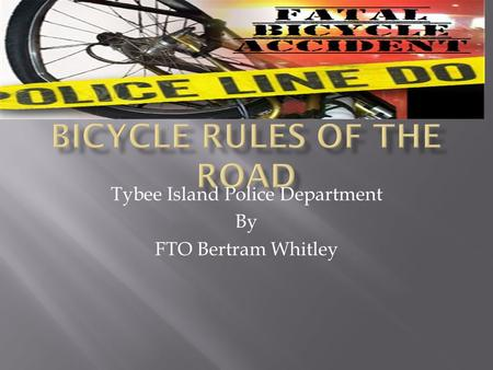 Tybee Island Police Department By FTO Bertram Whitley.