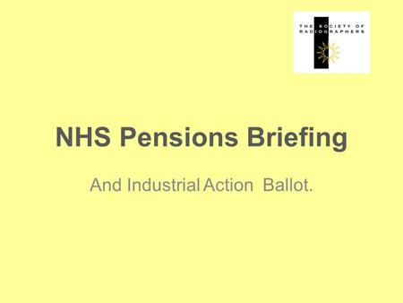 NHS Pensions Briefing And Industrial Action Ballot.