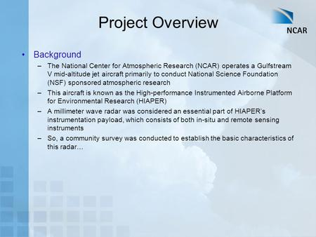 Project Overview Background –The National Center for Atmospheric Research (NCAR) operates a Gulfstream V mid-altitude jet aircraft primarily to conduct.
