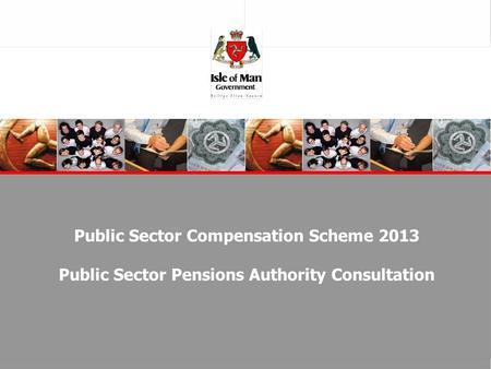 Public Sector Compensation Scheme 2013 Public Sector Pensions Authority Consultation.