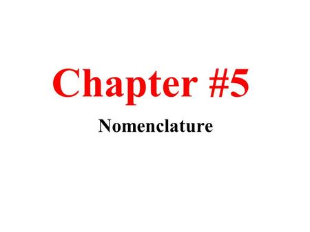 Chapter #5 Nomenclature. Binary means two different elements Ionic means metal and nonmetal Step 1 First give the name of the metal, followed by the nonmetal.