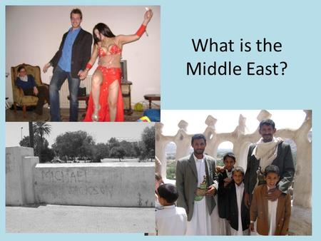What is the Middle East?. The Arab World An Ethnic/Linguistic Area.