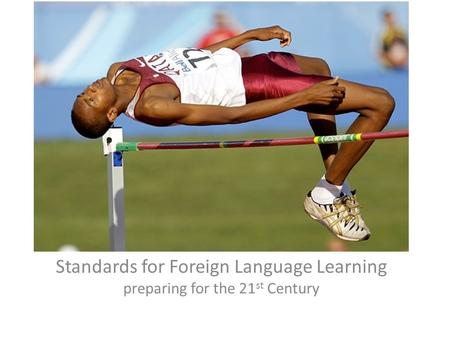 Standards for Foreign Language Learning preparing for the 21 st Century.