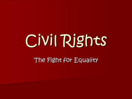 Civil Rights The Fight for Equality.