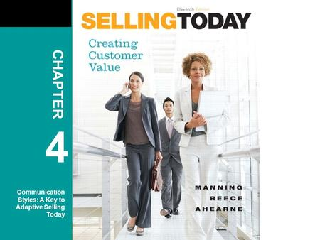 CHAPTER 4 Communication Styles: A Key to Adaptive Selling Today.