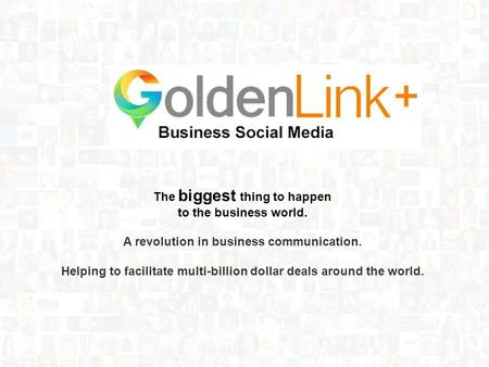Investor Pitch Deck The biggest thing to happen to the business world. A revolution in business communication. Helping to facilitate multi-billion dollar.