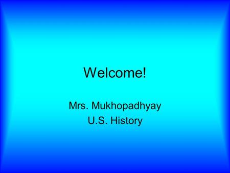 Welcome! Mrs. Mukhopadhyay U.S. History. Word of the Day Haven noun: safe place, refuge Norco is a haven for seagulls, thanks to lunch trash.