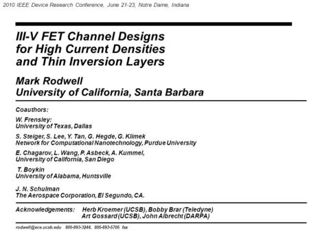 III-V FET Channel Designs for High Current Densities and Thin Inversion Layers 805-893-3244, 805-893-5705 fax Mark Rodwell University.