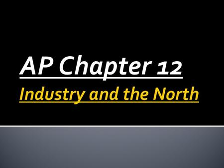 AP Chapter 12.  Early trade dealt with home production and the barter system  Skilled craftsmen's controlled the manufacturing of goods and apprenticeships.