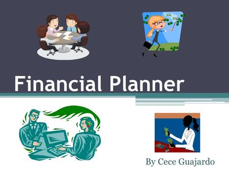 Financial Planner By Cece Guajardo. Job Description Prepares financial and business related analysis and research. Implement financial planning recommendations.