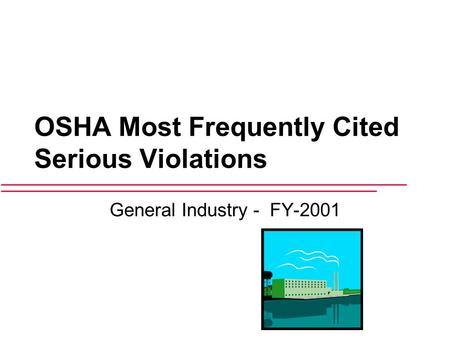 OSHA Most Frequently Cited Serious Violations General Industry - FY-2001.