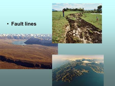 Fault lines. Nature of Science Scientists' predictions are based on their existing science knowledge. By examining fault lines, scientists are able to.