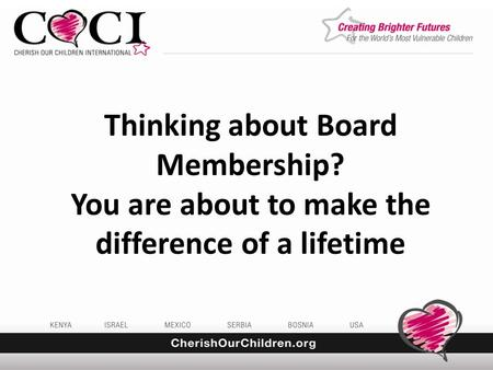 Thinking about Board Membership? You are about to make the difference of a lifetime.