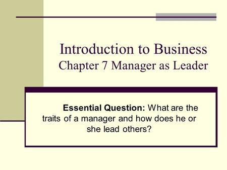 Introduction to Business Chapter 7 Manager as Leader