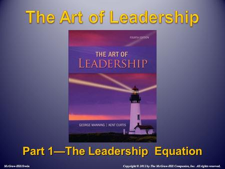 Part 1—The Leadership Equation McGraw-Hill/Irwin Copyright © 2012 by The McGraw-Hill Companies, Inc. All rights reserved.