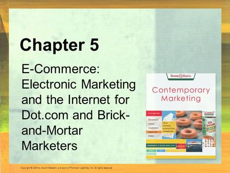 Copyright © 2004 by South-Western, a division of Thomson Learning, Inc. All rights reserved. E-Commerce: Electronic Marketing and the Internet for Dot.com.