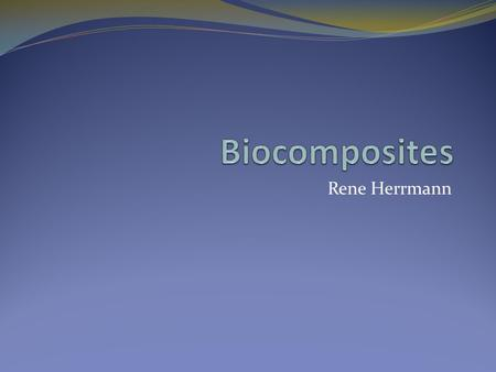 Rene Herrmann. Biological reinforcements,  PlantFiber length[mm]Fiber thickness(microns) Linen3020.