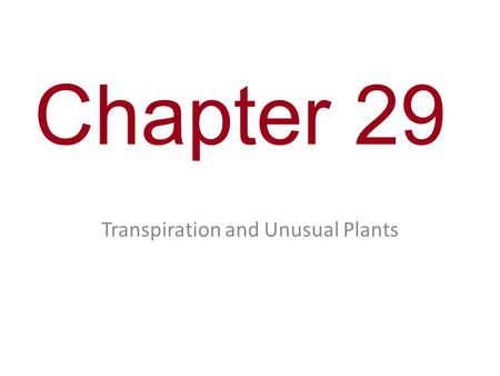 Transpiration and Unusual Plants