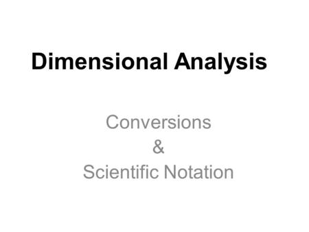 Conversions & Scientific Notation