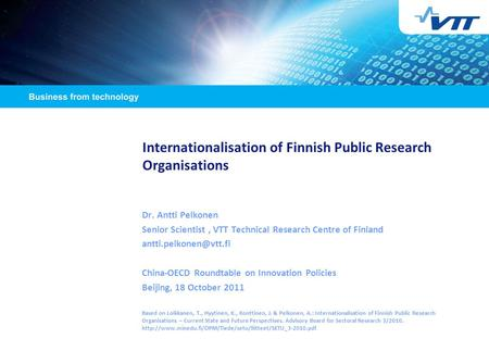 Internationalisation of Finnish Public Research Organisations Dr. Antti Pelkonen Senior Scientist, VTT Technical Research Centre of Finland