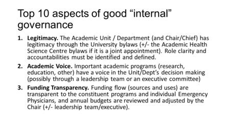 "Top 10 aspects of good ""internal"" governance 1.Legitimacy. The Academic Unit / Department (and Chair/Chief) has legitimacy through the University bylaws."