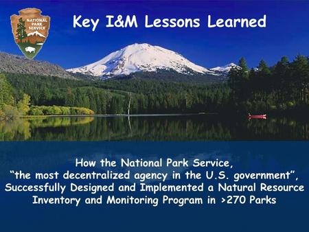 "How the National Park Service, ""the most decentralized agency in the U.S. government"", Successfully Designed and Implemented a Natural Resource Inventory."