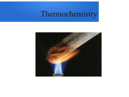 Thermochemistry. Definitions Thermochemistry – study of energy changes that occur during phase changes and chemical reactions. –Energy – capacity for.