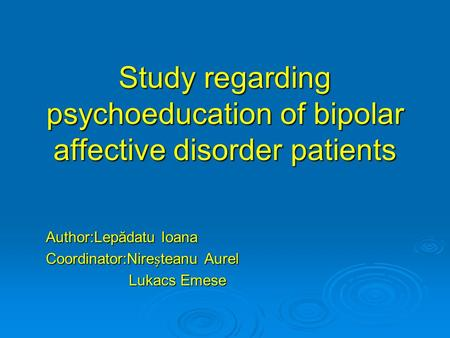 a study on bipolar affective disorder Psychiatric annals | bipolar affective disorder (bad) is a complex illness  in  addition, some studies support the notion that mood disorders are.