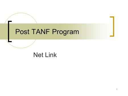 1 Post TANF Program Net Link. 2 Facilitator Phil Laymon (503) 945-6128.