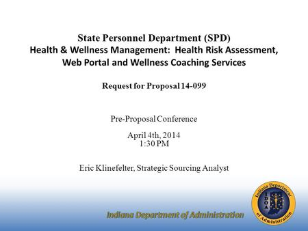 State Personnel Department (SPD) Health & Wellness Management: Health Risk Assessment, Web Portal and Wellness Coaching Services Request for Proposal 14-099.