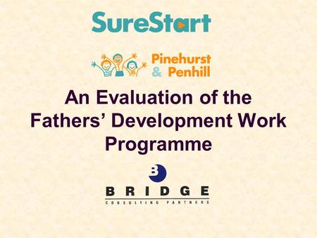 An Evaluation of the Fathers' Development Work Programme.
