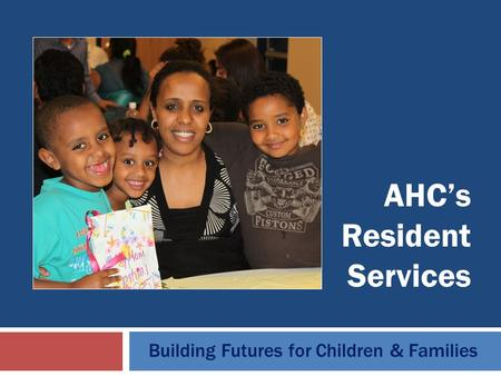 AHC's Resident Services Building Futures for Children & Families.