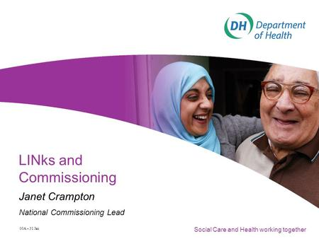 Social Care and Health working together 00A – 31 Jan LINks and Commissioning Janet Crampton National Commissioning Lead.
