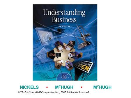 NICKELS M C HUGH M C HUGH © The McGraw-Hill Companies, Inc., 2002 All Rights Reserved.
