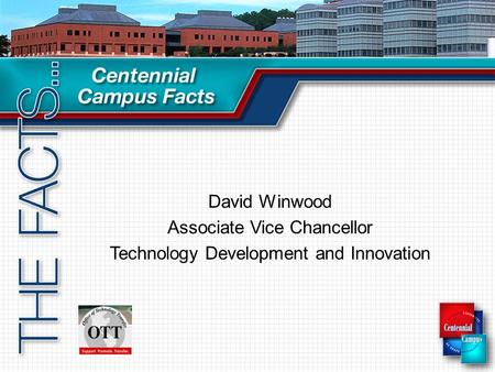 David Winwood Associate Vice Chancellor Technology Development and Innovation.