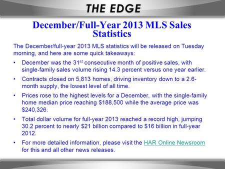 December/Full-Year 2013 MLS Sales Statistics The December/full-year 2013 MLS statistics will be released on Tuesday morning, and here are some quick takeaways: