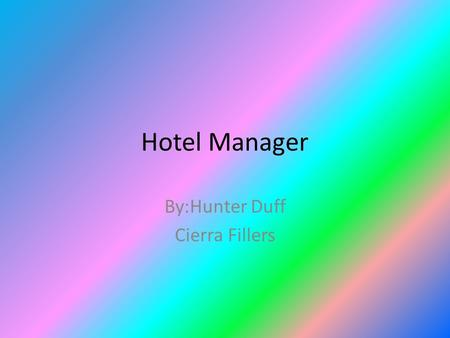 Hotel Manager By:Hunter Duff Cierra Fillers. Training required Bachelor's or master's degree is preferred in hospitality and hotel management If not coming.