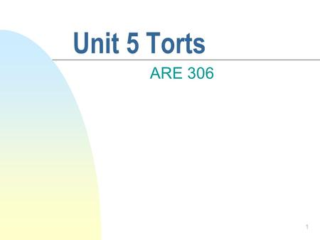 1 Unit 5 Torts ARE 306. 2 Definition n Civil Wrong.