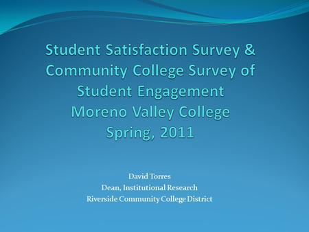 David Torres Dean, Institutional Research Riverside Community College District.