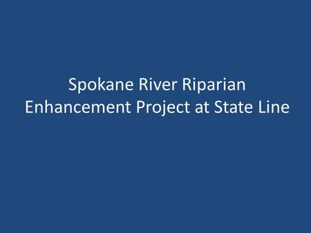 Spokane River Riparian Enhancement Project at State Line.